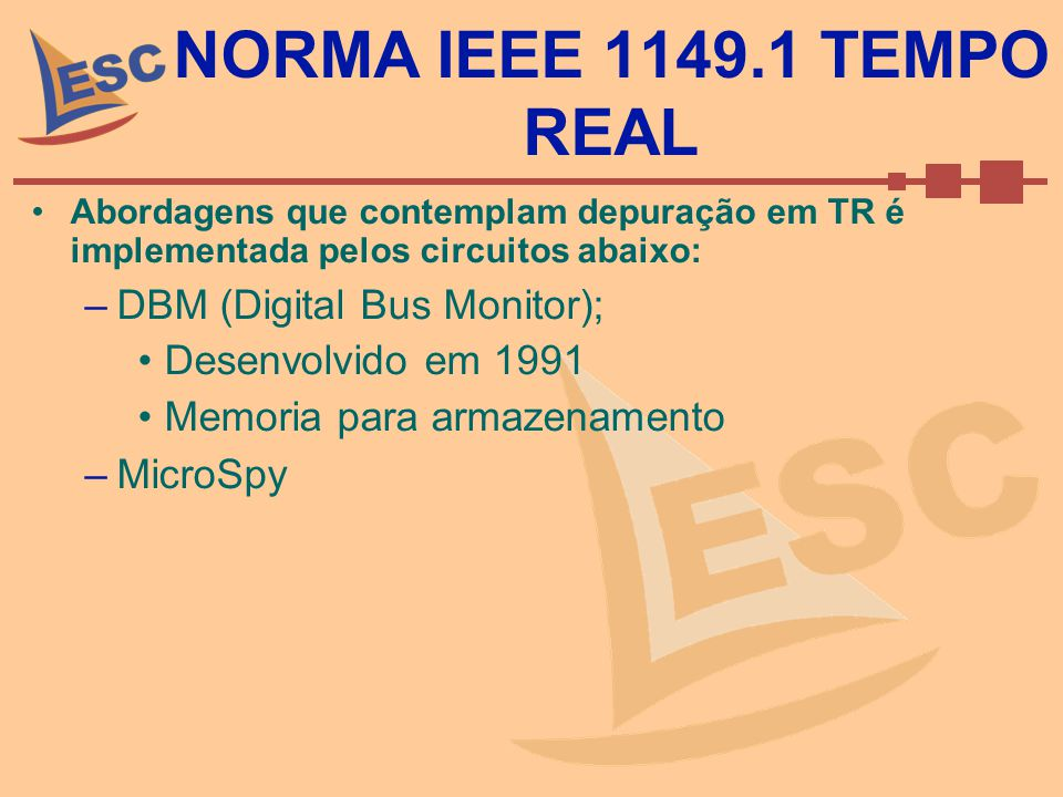 NORMA IEEE 1149.1 TEMPO REAL DBM (Digital Bus Monitor);