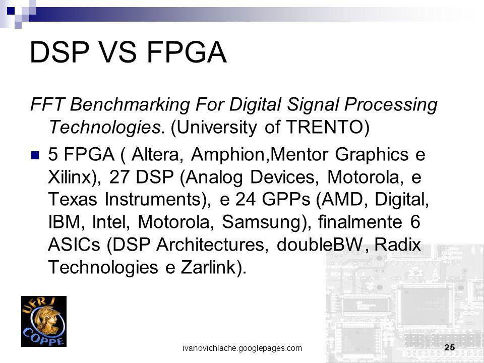 DSP VS FPGA FFT Benchmarking For Digital Signal Processing Technologies. (University of TRENTO)