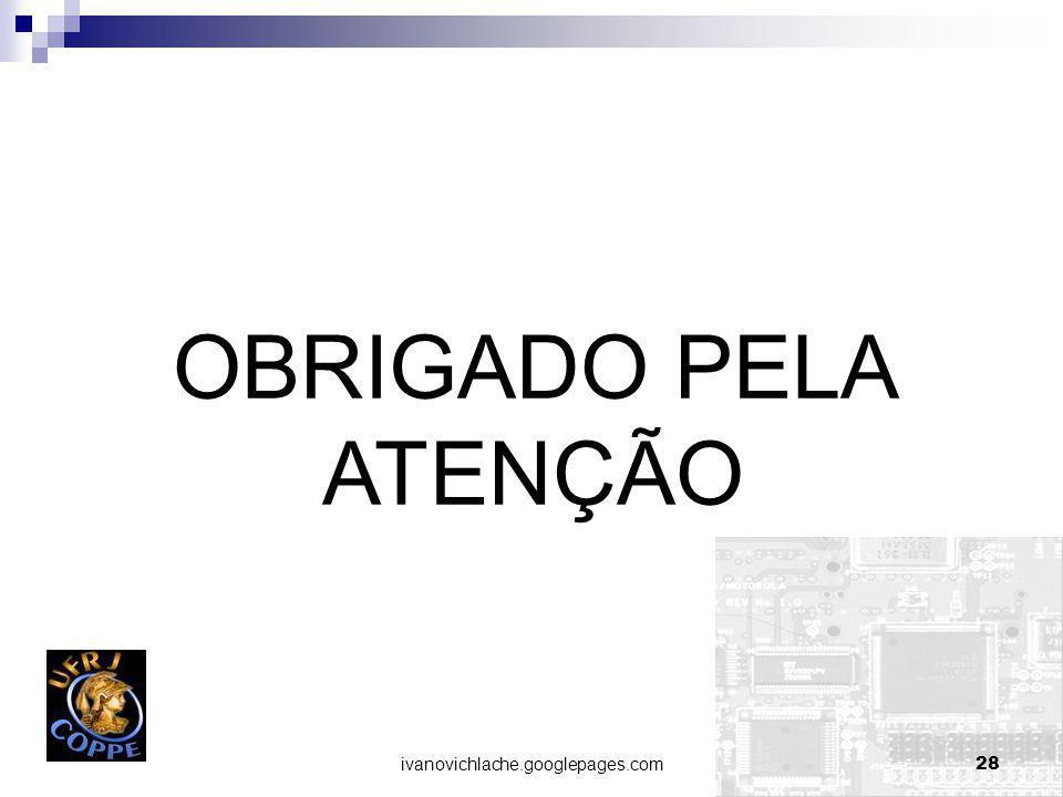 OBRIGADO PELA ATENÇÃO ivanovichlache.googlepages.com