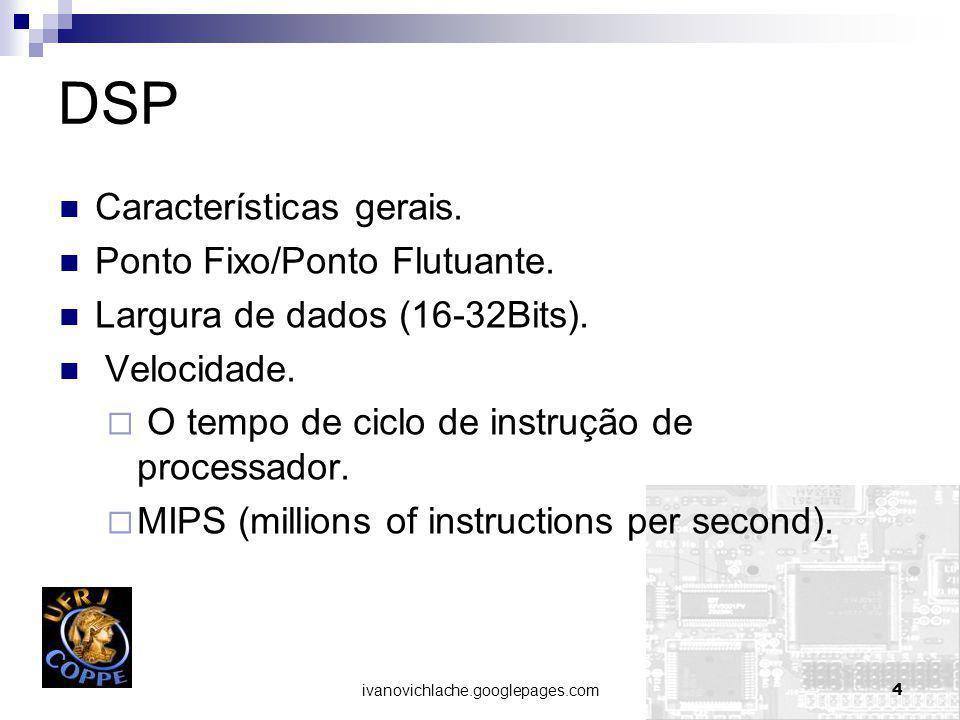 DSP Características gerais. Ponto Fixo/Ponto Flutuante.