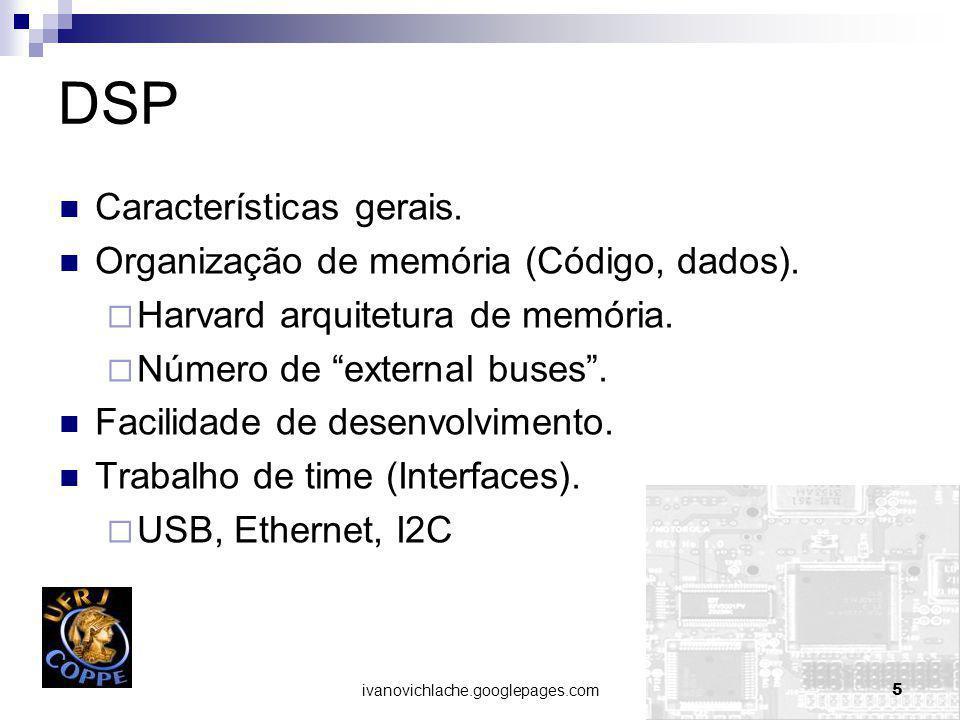 DSP Características gerais. Organização de memória (Código, dados).