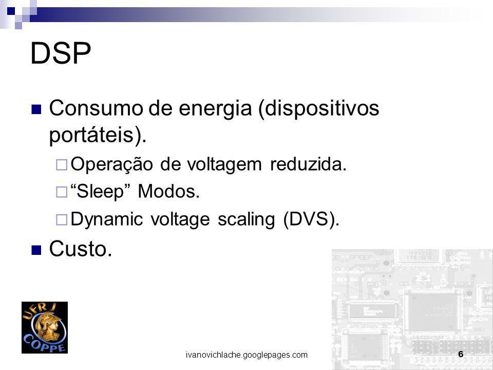 DSP Consumo de energia (dispositivos portáteis). Custo.