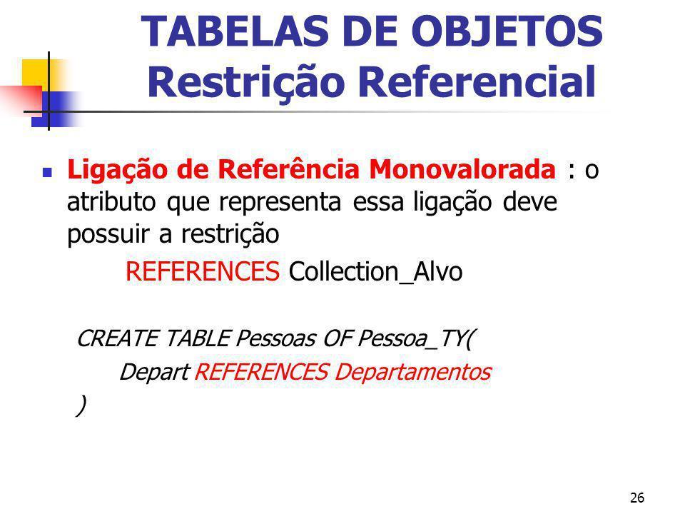 TABELAS DE OBJETOS Restrição Referencial