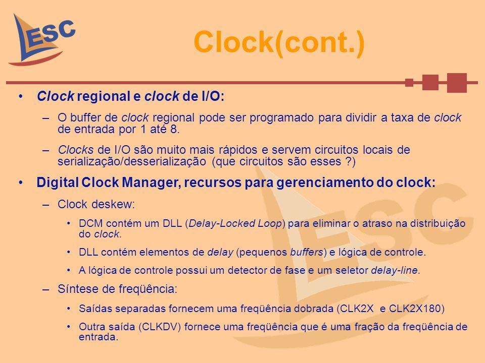 Clock(cont.) Clock regional e clock de I/O: