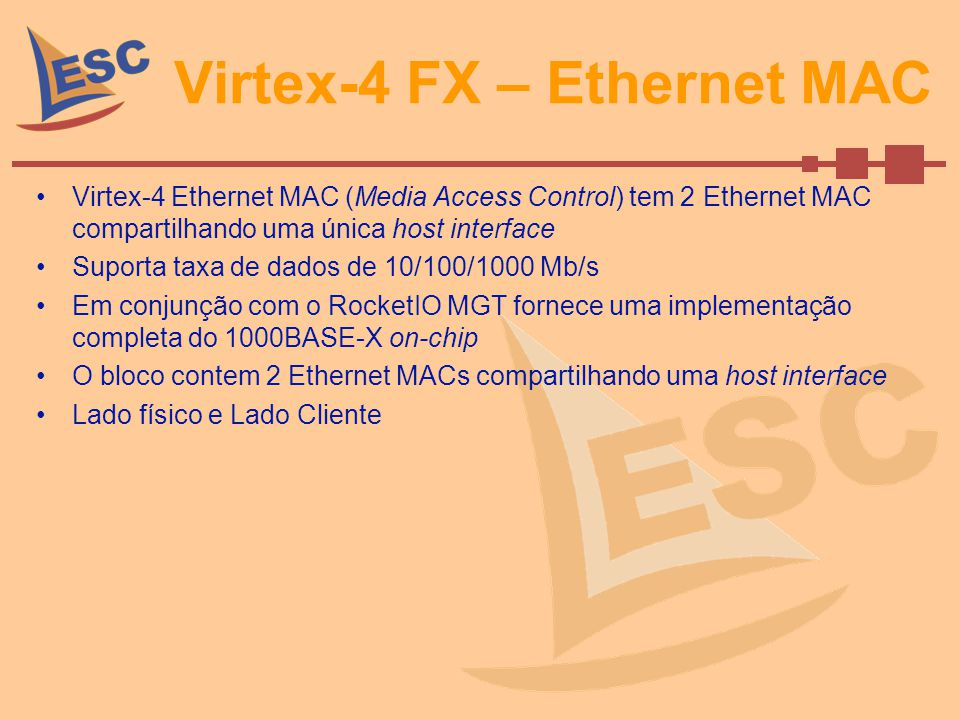 Virtex-4 FX – Ethernet MAC