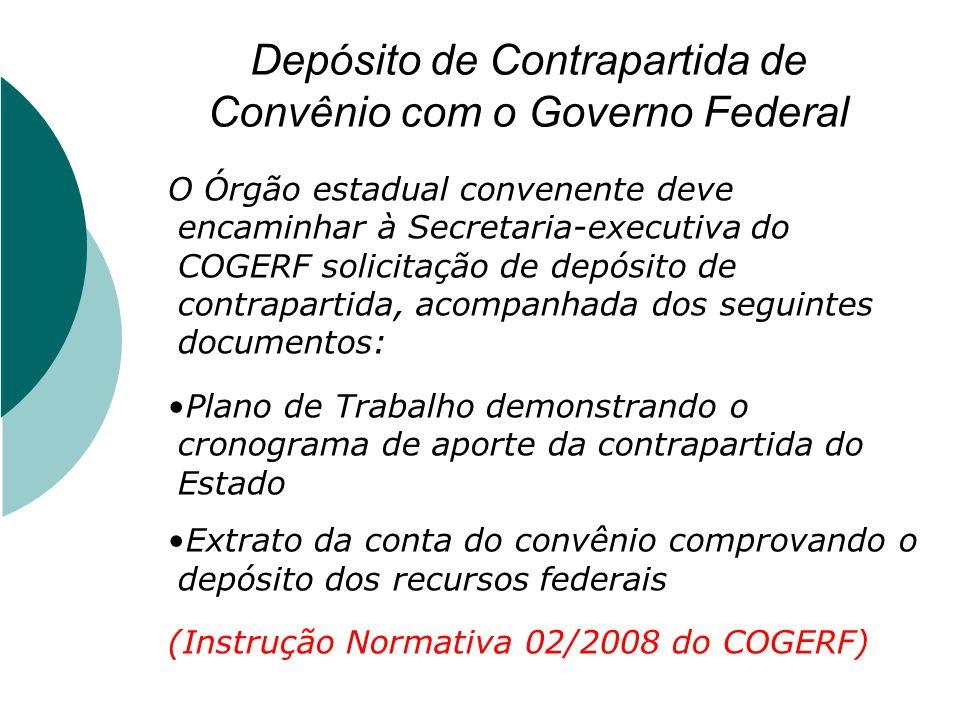 Depósito de Contrapartida de Convênio com o Governo Federal