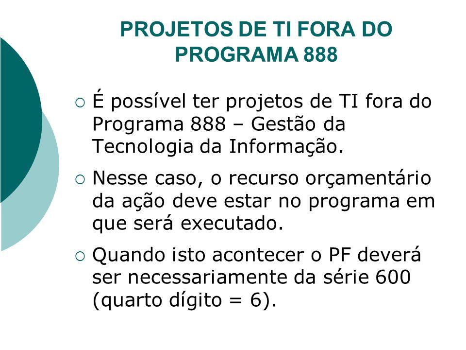 PROJETOS DE TI FORA DO PROGRAMA 888