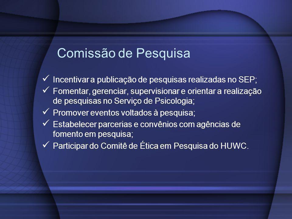 Comissão de Pesquisa Incentivar a publicação de pesquisas realizadas no SEP;