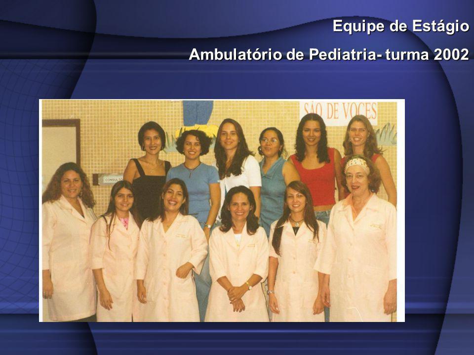 Equipe de Estágio Ambulatório de Pediatria- turma 2002