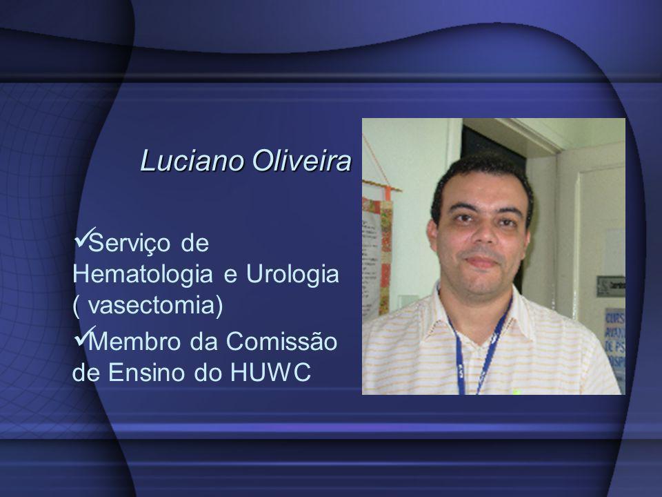 Luciano Oliveira Serviço de Hematologia e Urologia ( vasectomia)