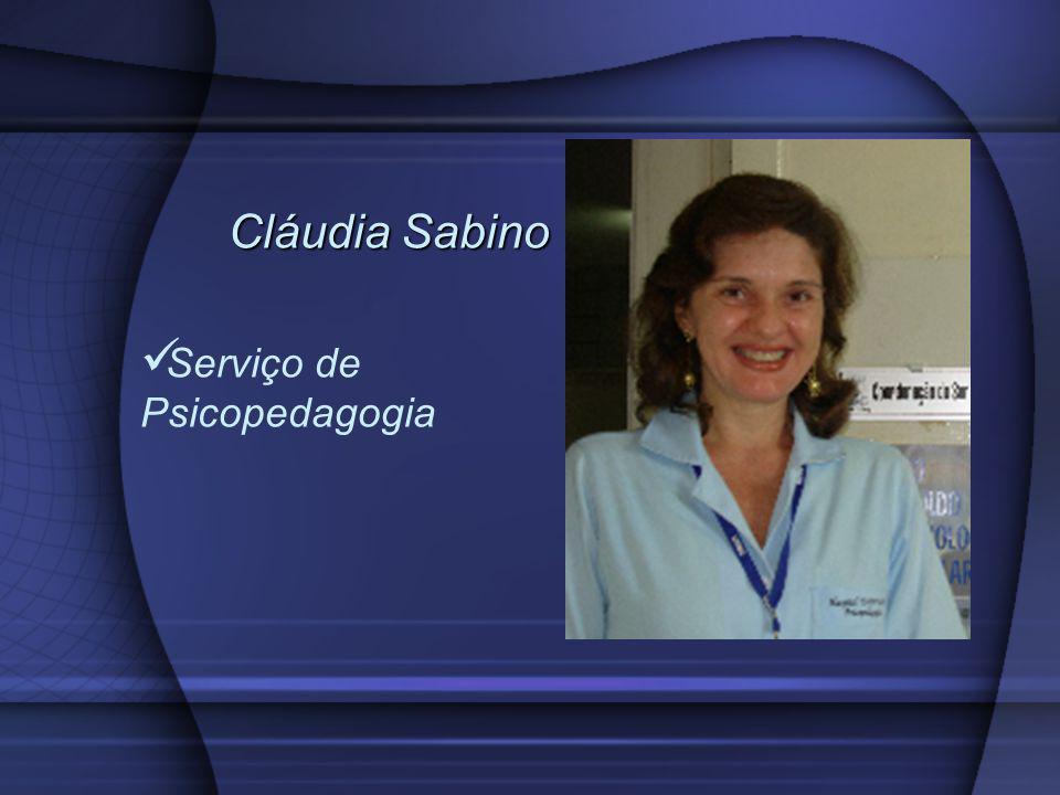 Cláudia Sabino Serviço de Psicopedagogia