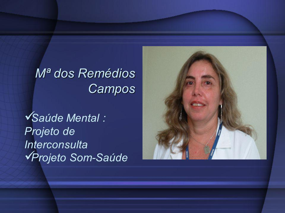Mª dos Remédios Campos Saúde Mental : Projeto de Interconsulta