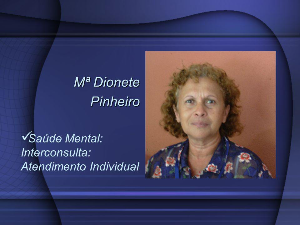 Mª Dionete Pinheiro Saúde Mental: Interconsulta: Atendimento Individual