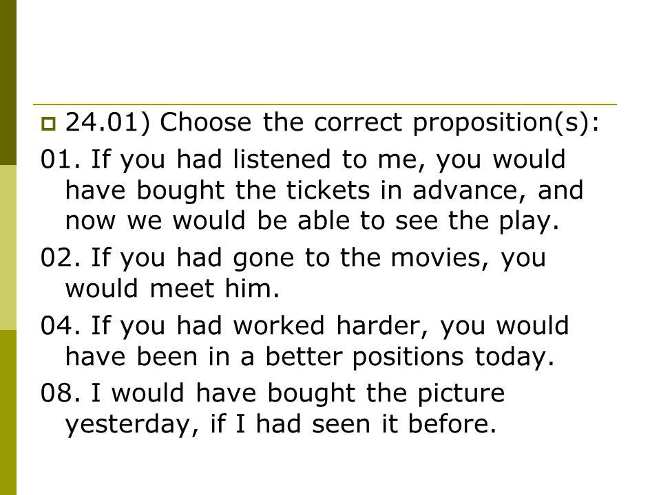 24.01) Choose the correct proposition(s):