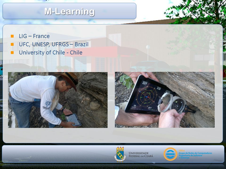M-Learning LIG – France UFC, UNESP, UFRGS – Brazil