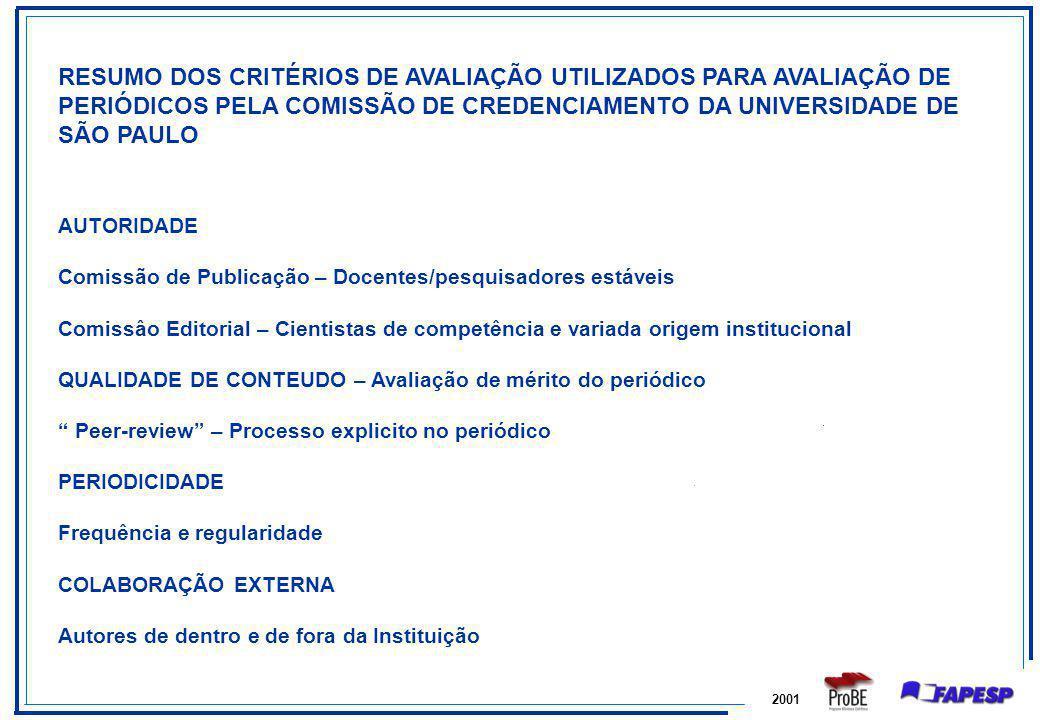 RESUMO DOS CRITÉRIOS DE AVALIAÇÃO UTILIZADOS PARA AVALIAÇÃO DE PERIÓDICOS PELA COMISSÃO DE CREDENCIAMENTO DA UNIVERSIDADE DE SÃO PAULO