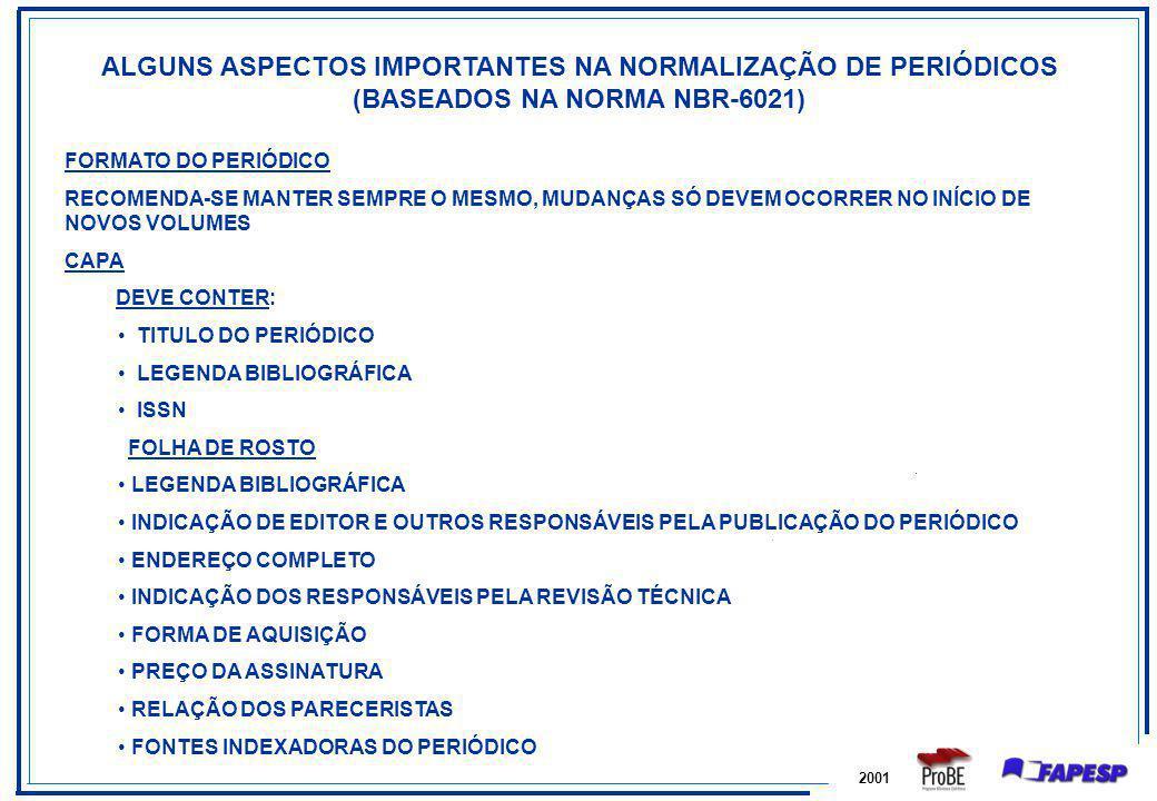 ALGUNS ASPECTOS IMPORTANTES NA NORMALIZAÇÃO DE PERIÓDICOS (BASEADOS NA NORMA NBR-6021)