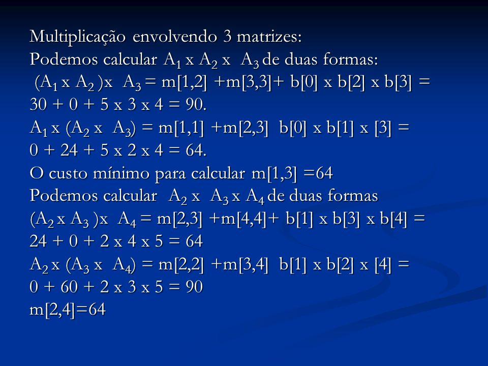 Multiplicação envolvendo 3 matrizes: