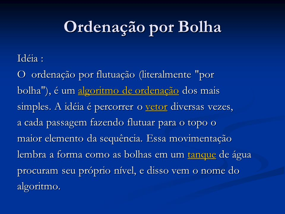 Ordenação por Bolha Idéia :
