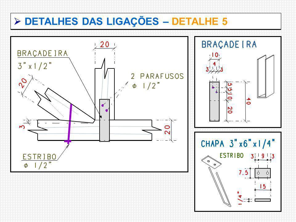  DETALHES DAS LIGAÇÕES – DETALHE 5
