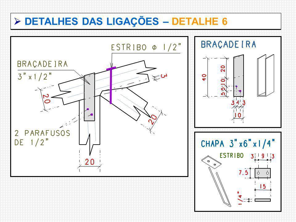  DETALHES DAS LIGAÇÕES – DETALHE 6