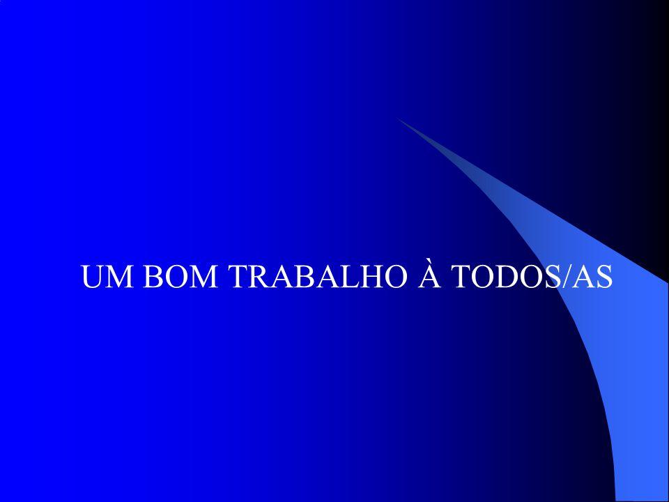 UM BOM TRABALHO À TODOS/AS