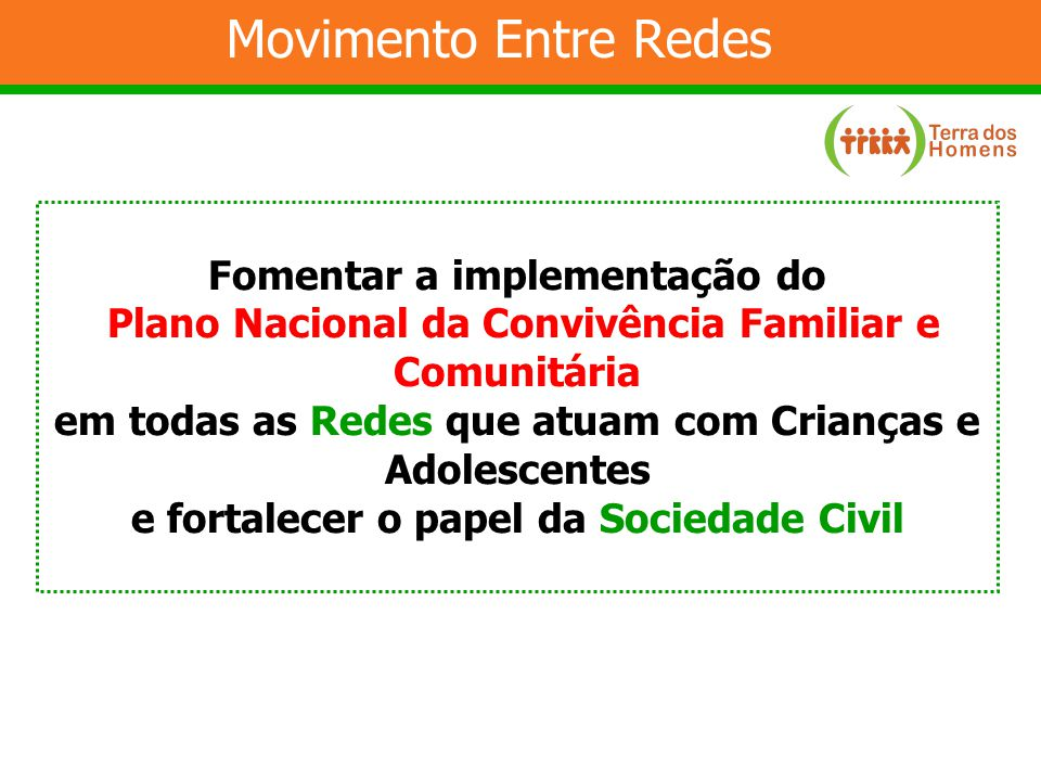 Movimento Entre Redes Fomentar a implementação do