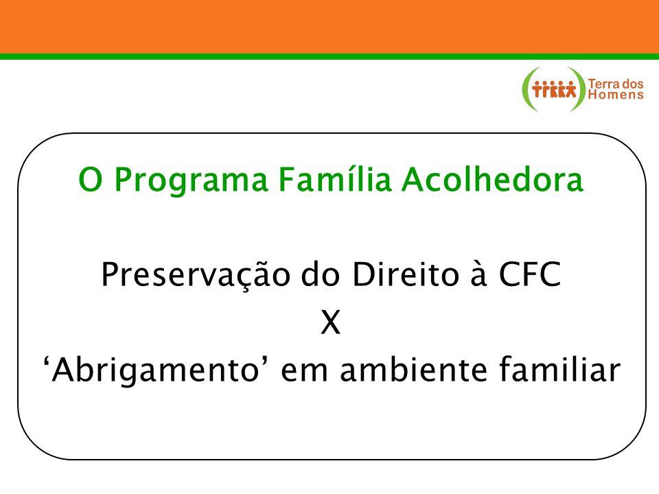 O Programa Família Acolhedora