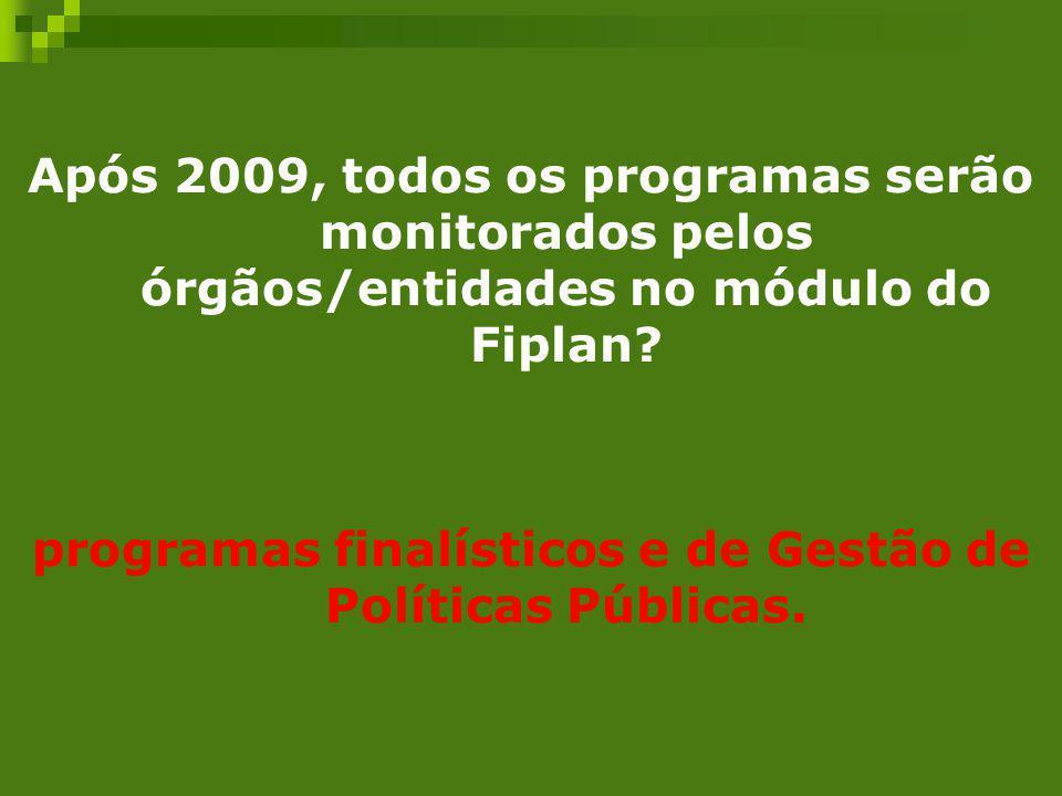 programas finalísticos e de Gestão de Políticas Públicas.