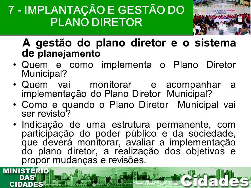 7 - IMPLANTAÇÃO E GESTÃO DO PLANO DIRETOR