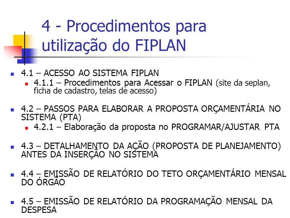 4 - Procedimentos para utilização do FIPLAN