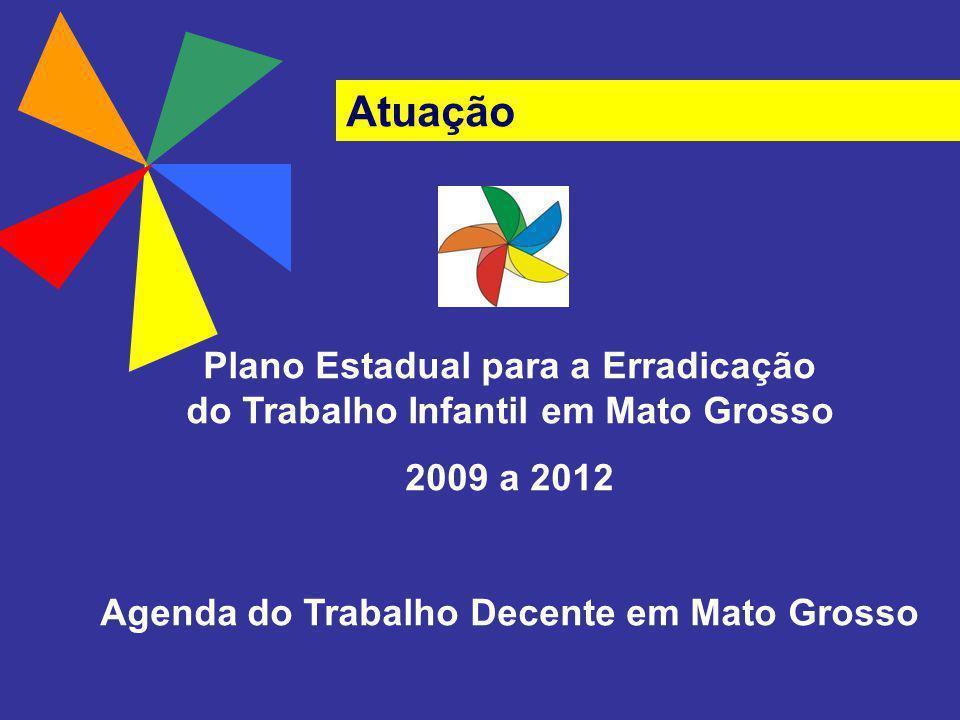 Atuação Plano Estadual para a Erradicação do Trabalho Infantil em Mato Grosso.