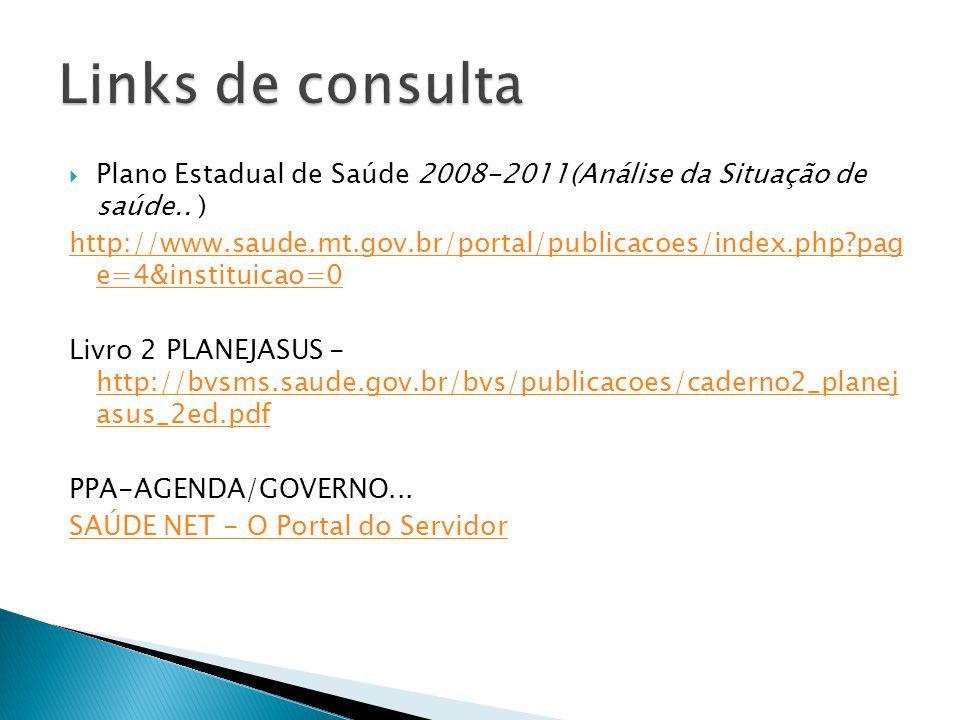 Links de consulta Plano Estadual de Saúde 2008-2011(Análise da Situação de saúde.. )