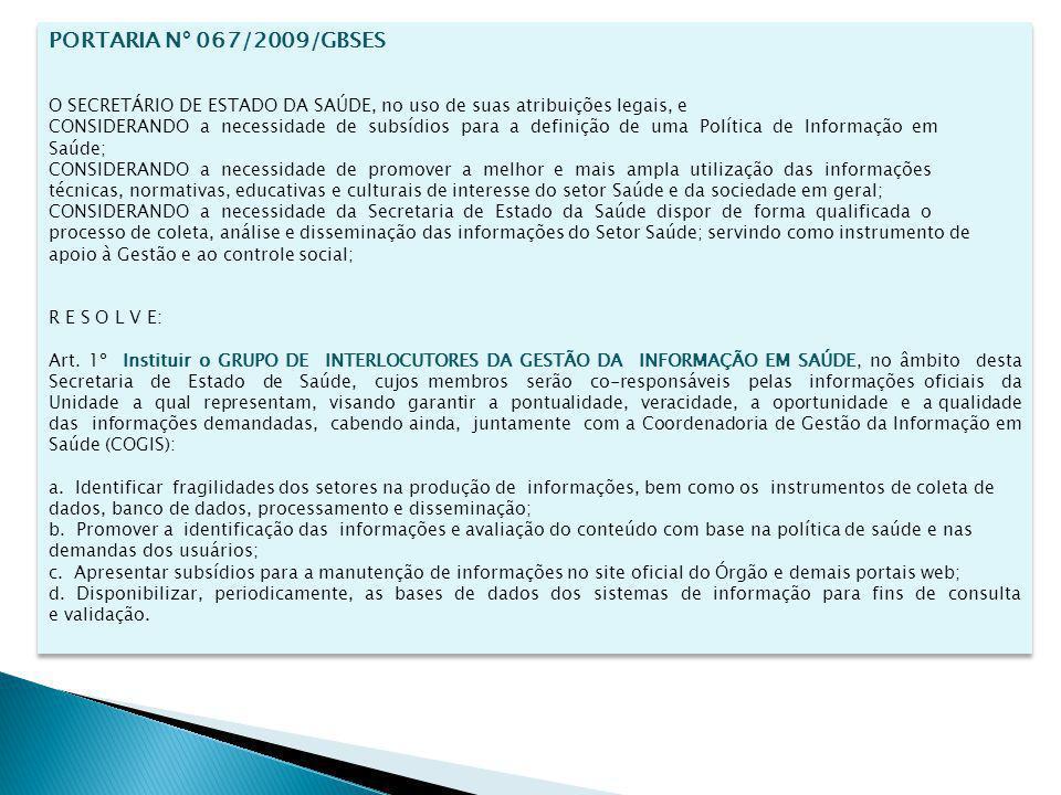 PORTARIA N° 067/2009/GBSES O SECRETÁRIO DE ESTADO DA SAÚDE, no uso de suas atribuições legais, e.