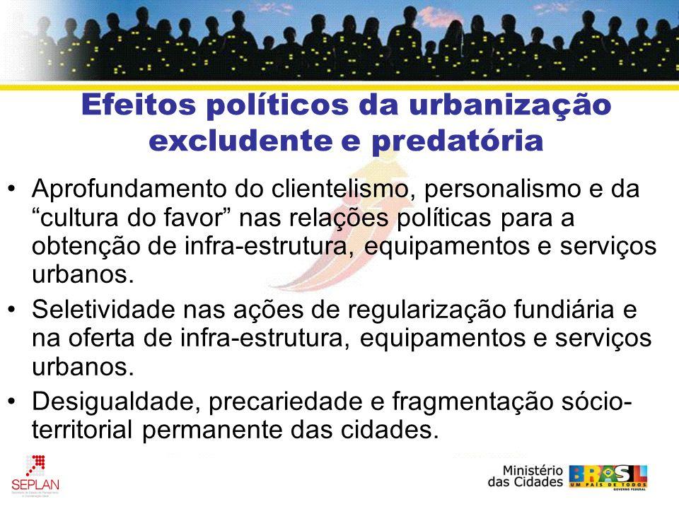 Efeitos políticos da urbanização excludente e predatória