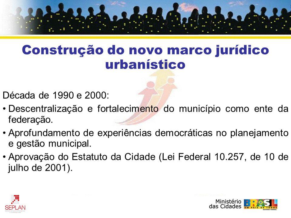Construção do novo marco jurídico urbanístico