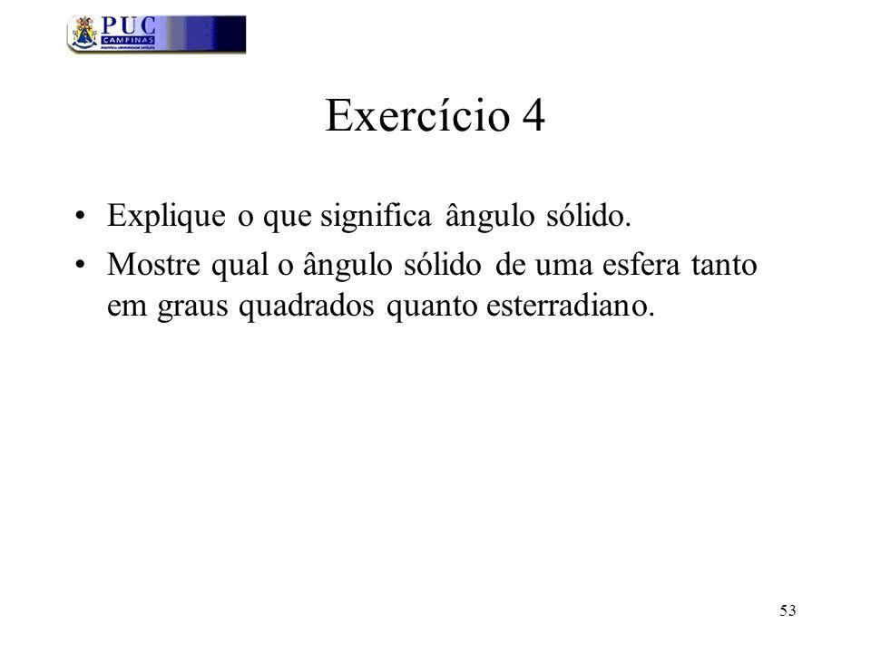 Exercício 4 Explique o que significa ângulo sólido.