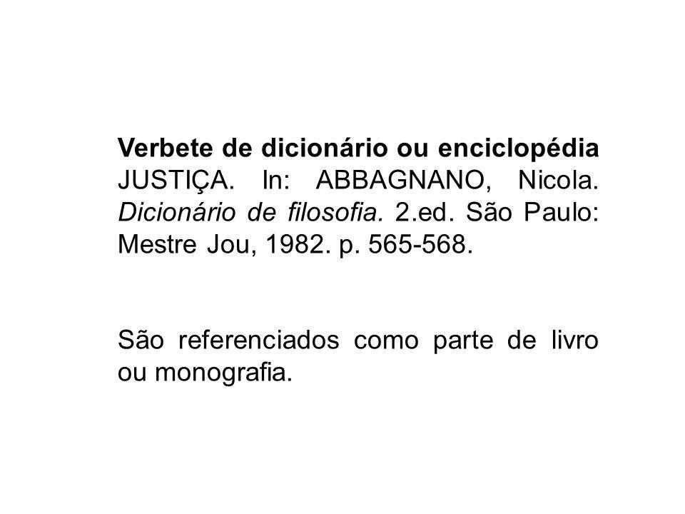Verbete de dicionário ou enciclopédia JUSTIÇA. In: ABBAGNANO, Nicola