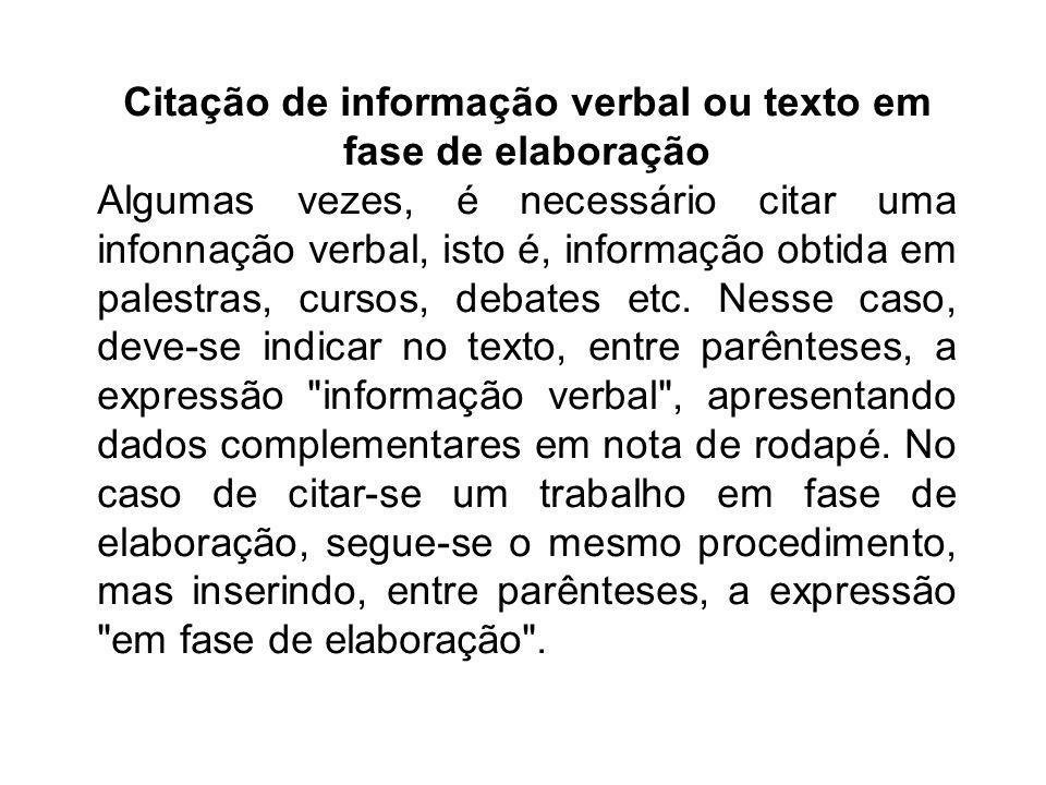 Citação de informação verbal ou texto em fase de elaboração