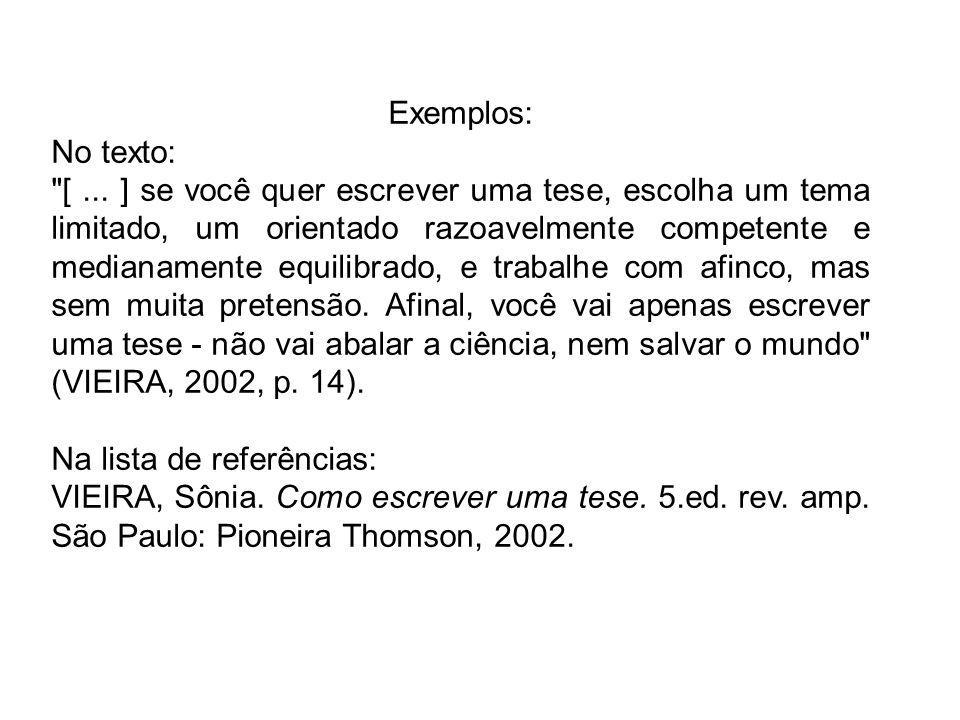 Exemplos: No texto:
