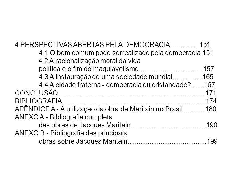 4 PERSPECTIVAS ABERTAS PELA DEMOCRACIA ...............151