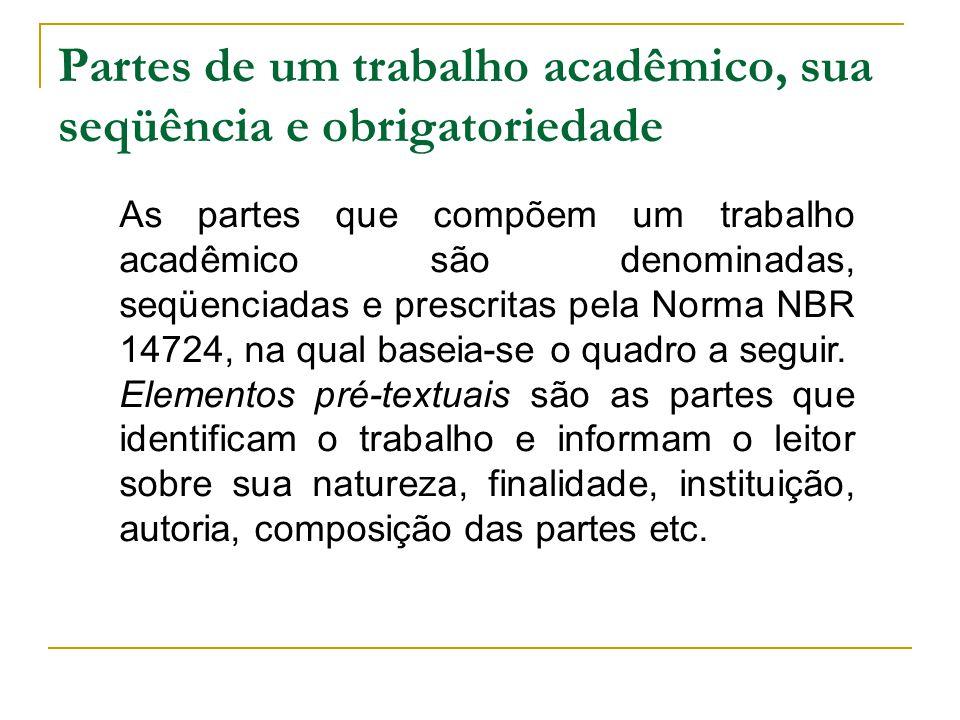 Partes de um trabalho acadêmico, sua seqüência e obrigatoriedade