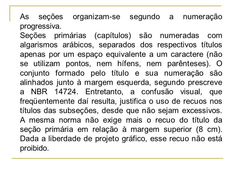 As seções organizam-se segundo a numeração progressiva.