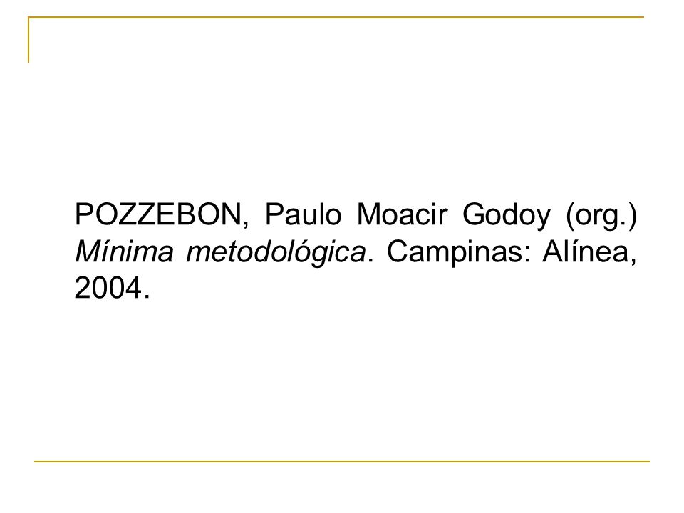 POZZEBON, Paulo Moacir Godoy (org. ) Mínima metodológica