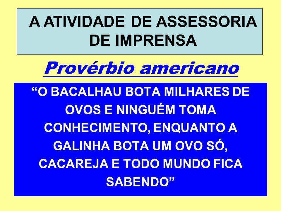 Provérbio americano A ATIVIDADE DE ASSESSORIA DE IMPRENSA