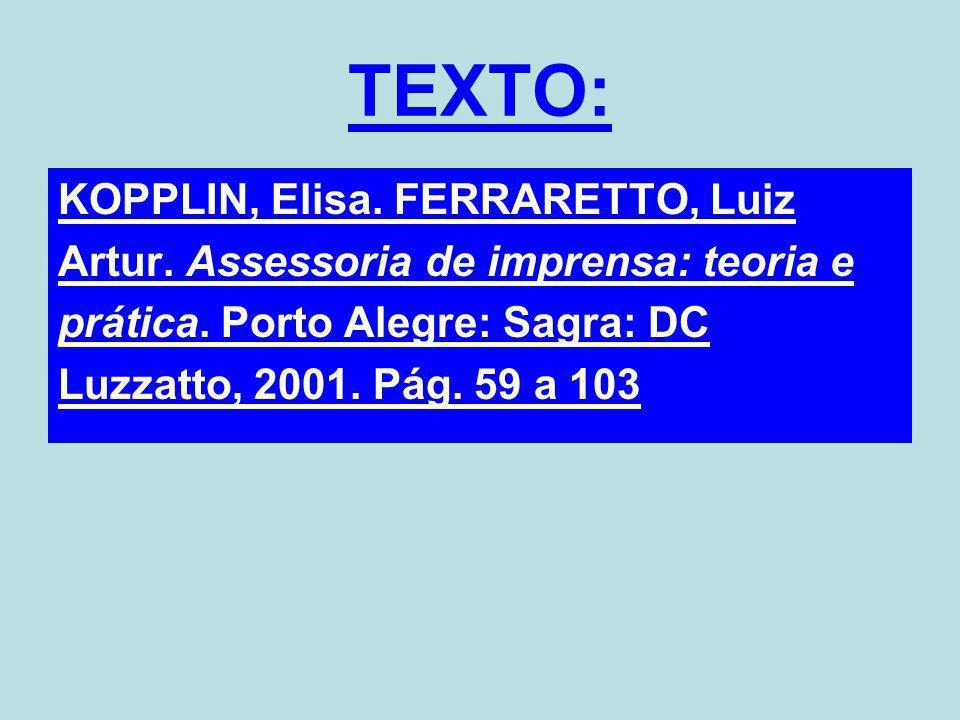 TEXTO: KOPPLIN, Elisa. FERRARETTO, Luiz