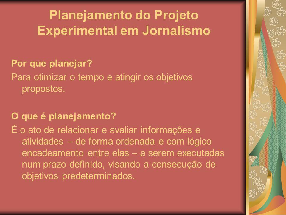 Planejamento do Projeto Experimental em Jornalismo