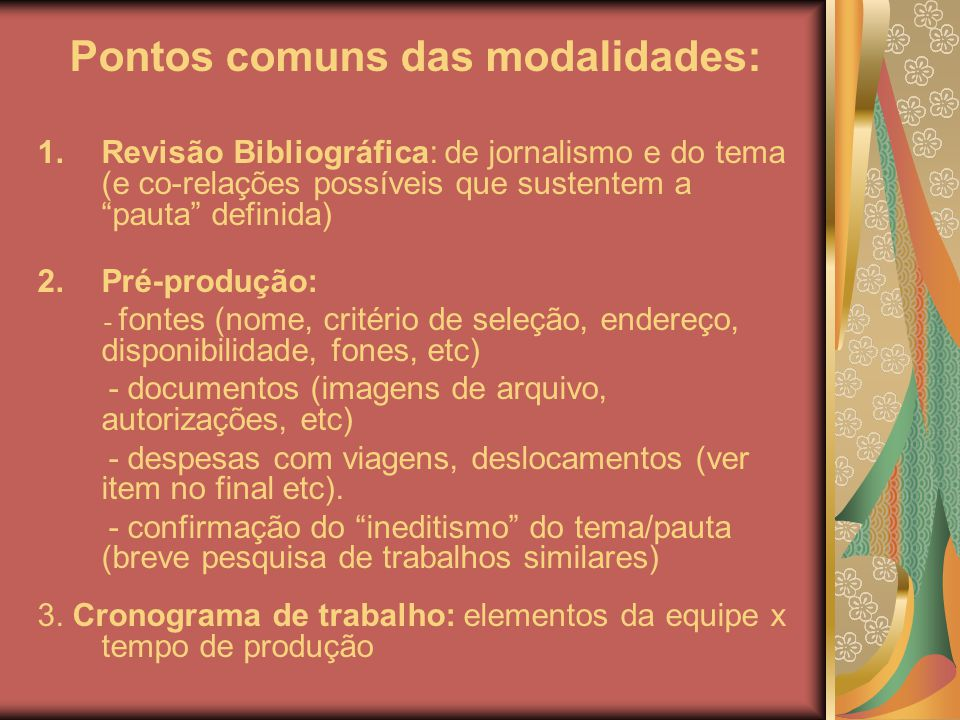 Pontos comuns das modalidades: