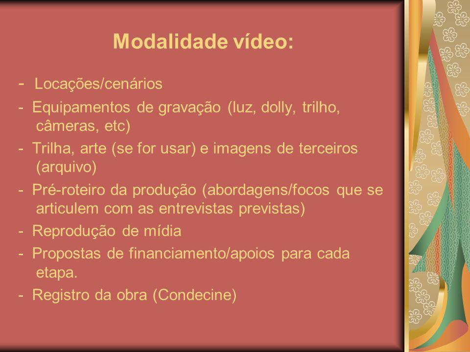 Modalidade vídeo: - Locações/cenários