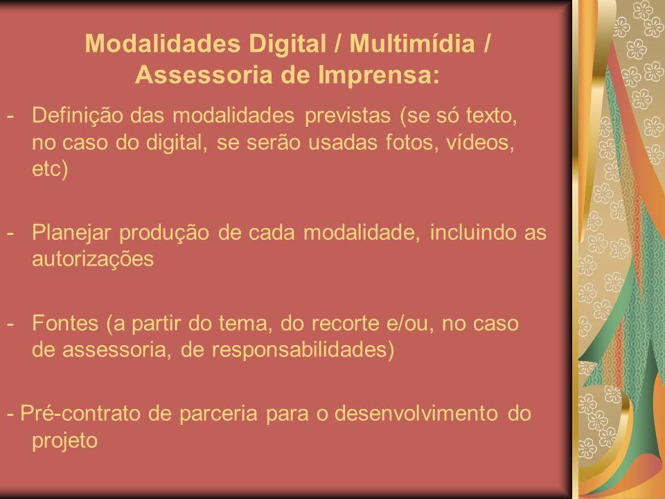 Modalidades Digital / Multimídia / Assessoria de Imprensa: